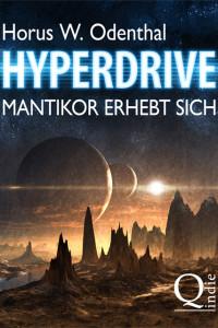 Horus W. Odenthal: Hyperdrive: Mantikor erhebt sich