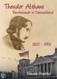 Renate Hupfeld: Theodor Althaus - Revolutionär in Deutschland