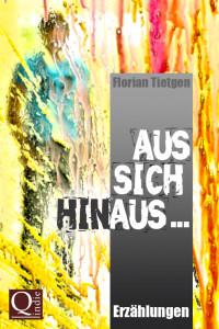Florian Tietgen: Aus sich hinaus