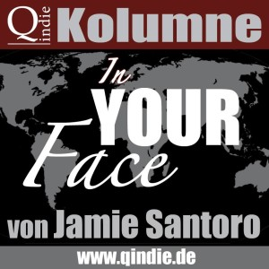 Kolumne In YOUR Face - Jamie Santoro