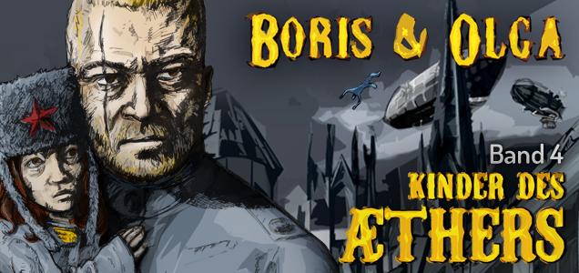 Boris und Olga, Band 4: Kinder des Aethers